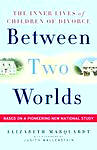 Between Two Worlds: The Inner Lives Of Children Of Divorce (Hardcover, 2005)